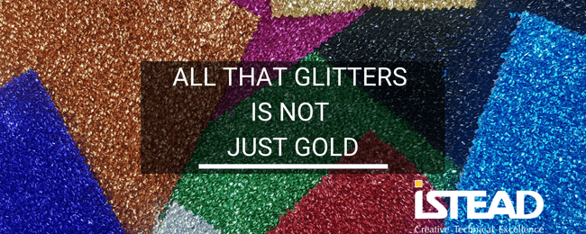 All That Glitters Is Not Just Gold